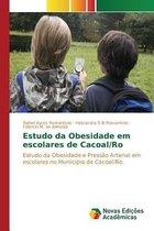 Estudo Da Obesidade Em Escolares de Cacoal/Ro