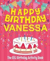 Happy Birthday Vanessa - The Big Birthday Activity Book