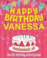 Happy Birthday Vanessa - The Big Birthday Activity Book