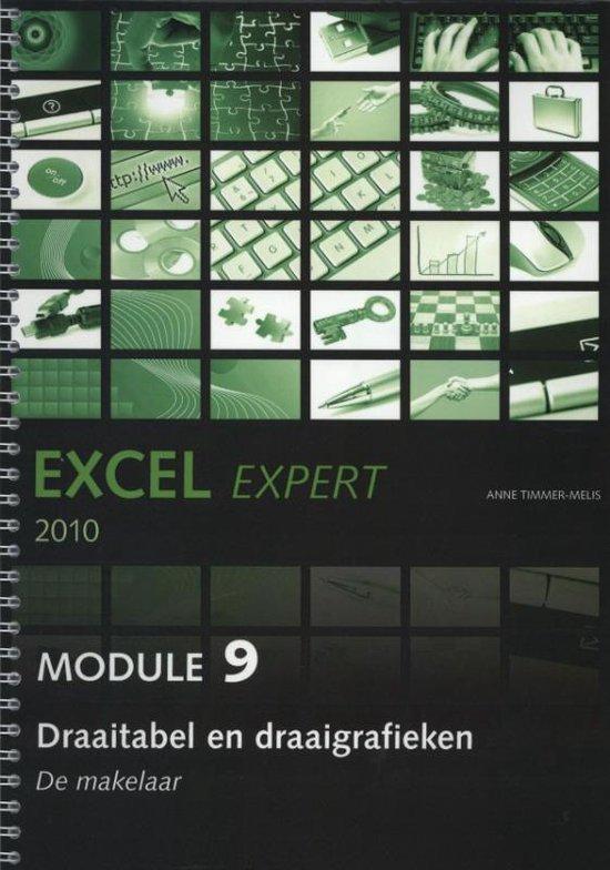 Office expert Excel 2010 / Draaitabel en draaigrafieken module 9 - Anne Timmer-Melis |