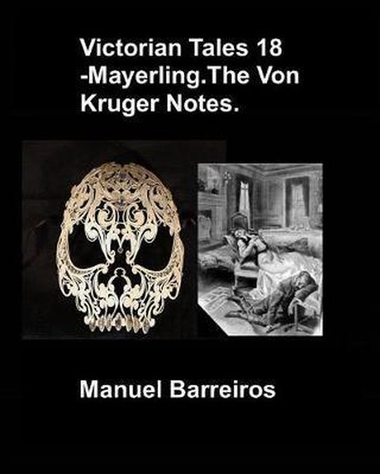 Victorian Tales 18 - Mayerling.the Von Kruger Notes.