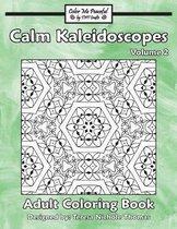 Calm Kaleidoscopes Adult Coloring Book, Volume 2