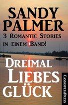 Omslag Dreimal Liebesglück: 3 Romantic Stories in einem Band