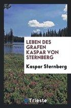 Leben Des Grafen Kaspar Von Sternberg