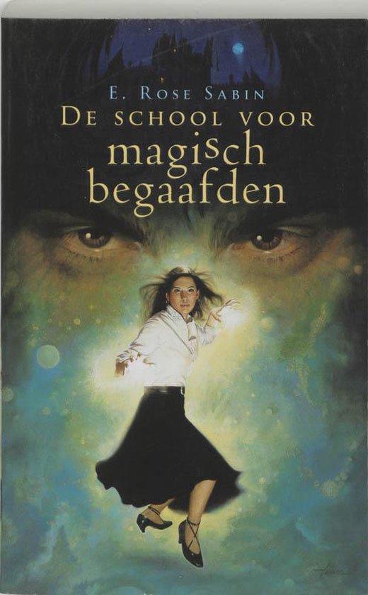 De School Voor Magisch Begaafden - E. Rose Sabin pdf epub
