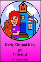 Kurly Kitt And Katy Go To School