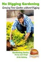 No Digging Gardening - Growing Your Garden Without Digging