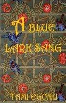 A Blue Lark Sang