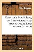 tude Sur La Lymphad nie, Ses Diverses Formes Et Ses Rapports Avec Les Autres Diath ses