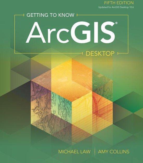 Boek cover Getting to Know ArcGIS Desktop van Michael Law (Onbekend)