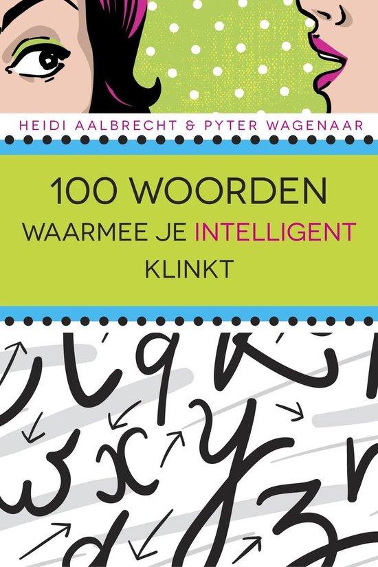 Cover van het boek '100 woorden waarmee je intelligent klinkt' van Heidi Aalbrecht