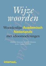 Wijze woorden: Woordenlijst Academisch Nederlands met idioom