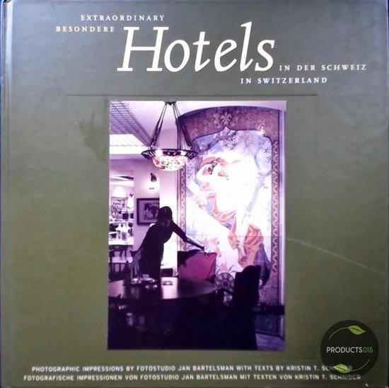 Boek cover Besondere Hotels in der Schweiz = Extraordinary hotels in Switserland van J.C. Bartelsman (Onbekend)