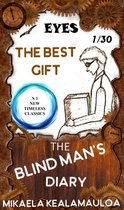 Eyes The Blind Man`s Diary 1-30 The Best Gift