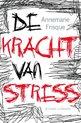 De kracht van stress