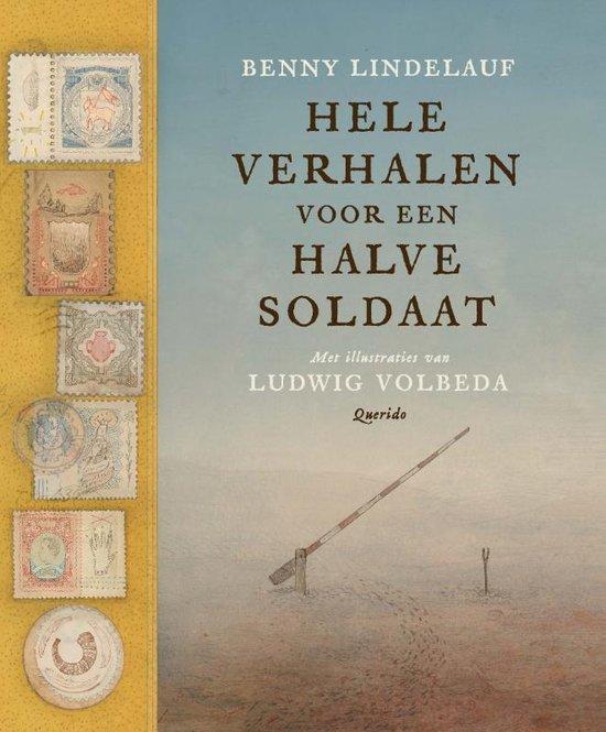 Boek cover Hele verhalen voor een halve soldaat van Benny Lindelauf (Hardcover)