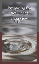 Preparing for Your Next Interview