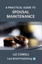 A Practical Guide to Spousal Maintenance
