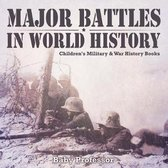 Major Battles in World History - Children's Military & War History Books