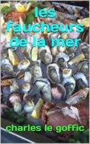 Boek cover les faucheurs de la mer van Charles Le Goffic