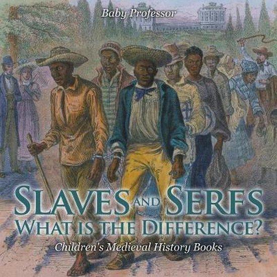 Slaves and Serfs