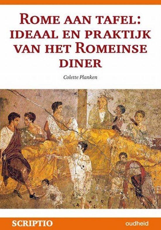 Rome aan tafel ideaal en praktijk van het romeinse diner - C. Planken |