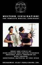 Western Civilization! the Complete Musical (Abridged)