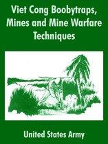 Viet Cong Boobytraps, Mines and Mine Warfare Techniques