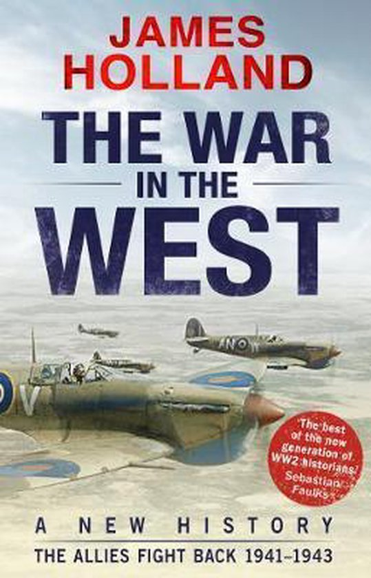 Boek cover The War in the West: A New History: Volume 2 van James Holland (Paperback)