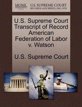 U.S. Supreme Court Transcript of Record American Federation of Labor V. Watson