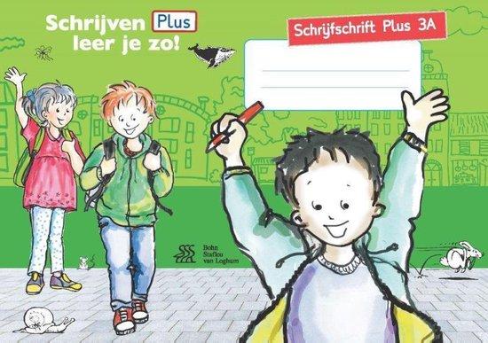 Schrijven leer je zo! - schrijfschrift plus 3a - Henk Schweitzer |