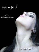 De Vampierverslagen 4 - Voorbestemd (Boek #4 van de Vampierverslagen)
