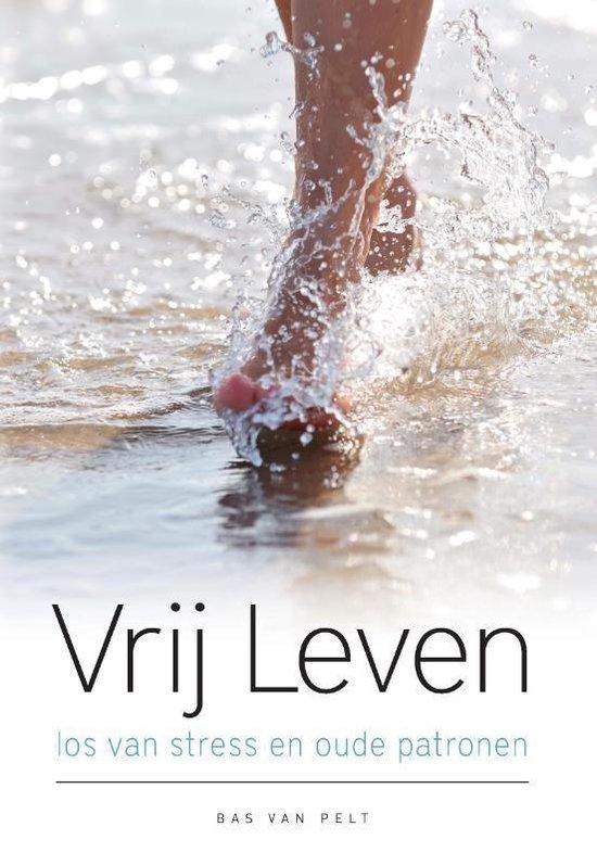 Vrij Leven - Bas van Pelt | Fthsonline.com