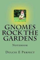 Gnomes Rock the Gardens