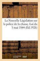 Nouvelle Legislation sur la police de la chasse, annotee, commentee et mise a jour