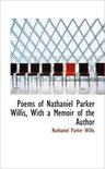 Poems of Nathaniel Parker Willis, with a Memoir of the Author