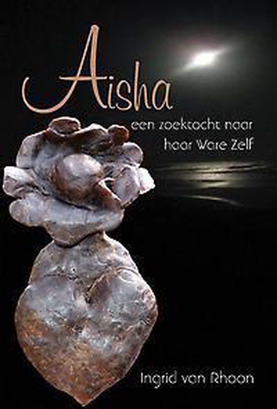 Aisha - een zoektocht naar haar ware zelf - Ingrid van Rhoon | Fthsonline.com