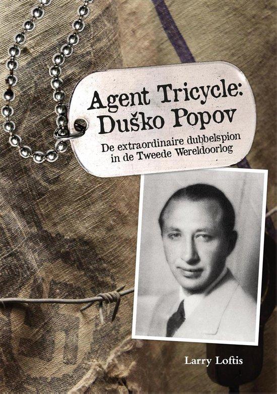 Agent Tricycle: Dusko Popov - Larry Loftis |