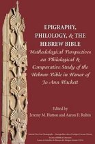 Boek cover Epigraphy, Philology, and the Hebrew Bible van Jeremy M. Hutton
