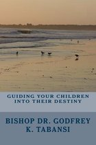 Omslag Guiding Your Children Into Their Destiny
