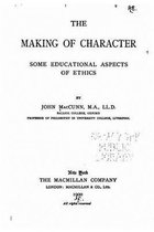 The Making of Character, Some Educational Aspects of Ethics