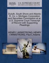 Duluth, South Shore and Atlantic R. Co. V. Michigan Corporation and Securities Commission et al. U.S. Supreme Court Transcript of Record with Supporting Pleadings