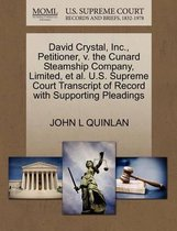 David Crystal, Inc., Petitioner, V. the Cunard Steamship Company, Limited, et al. U.S. Supreme Court Transcript of Record with Supporting Pleadings