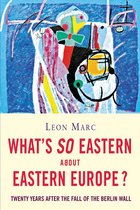 What's so Eastern about Eastern Europe?