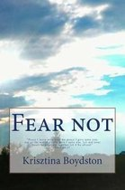 Fear Not!: Peace I Leave with You, My Peace I Give Unto You: Not as the World Giveth, Give I Unto You. Let Not Your Heart Be Troubled, Neither Let It Be Afraid. John 14