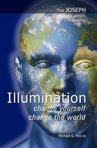 The Joseph Communications: Illumination - Change Yourself; Change the World