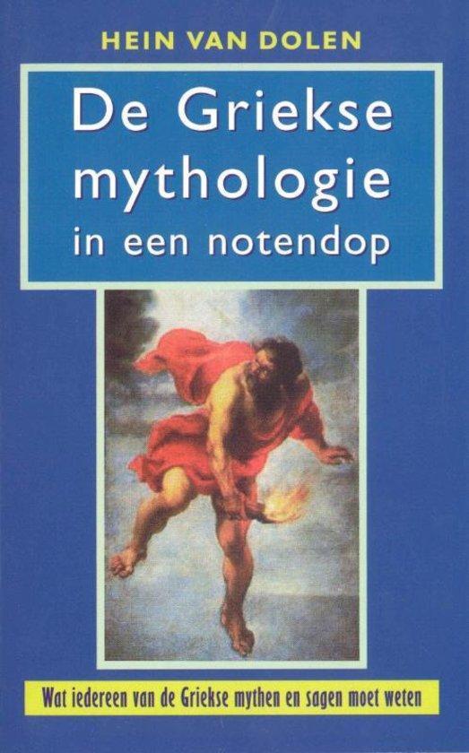 De Griekse Mythologie In Een Notendop - Hein L. van Dolen |