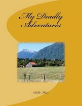 My Deadly Adventures