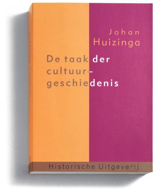 Boek cover De taak der cultuurgeschiedenis van J. Huizinga (Paperback)