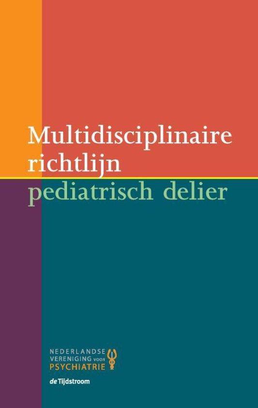 Multidisciplinaire richtlijn pediatrisch delier - J.N.M. Schieveld |